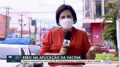 Fiocruz acompanha cerca de 90 profissionais que receberam vacina trocada - Caso aconteceu no mês passado em Porto Velho com profissionais de hospital infantil.