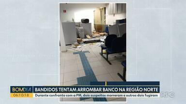 Bandidos tentam arrombar banco na Região Norte - Durante confronto com a PM, dois suspeitos morreram e outros dois fugiram.