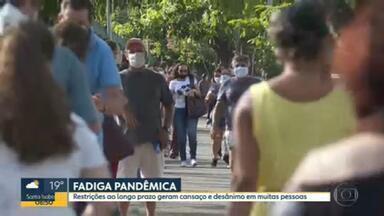 Pandemia cria um novo problema: fadiga pandêmica - Especialista fala o que é esse novo problema.