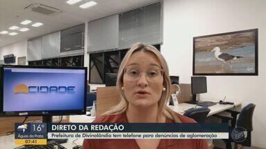 Prefeitura de Divinolândia disponibiliza telefone para denúncias de aglomeração - A jornalista Ana Rosa Marinho tem mais informações.