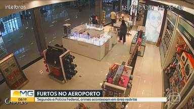 Polícia Federal faz operação contra furtos no Aeroporto Internacional de BH, em Confins - Estima-se que, durante todo o período de atuação da organização criminosa, os danos devem chegar a mais de R$ 600 mil.