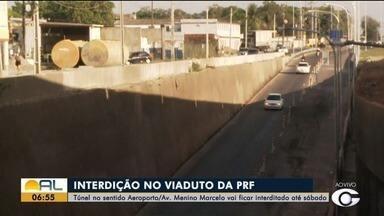 Viaduto da PRF é interditado até o próximo sábado - Túnel no sentido Aeroporto/ Avenida Menino Marcelo vai ser afetado.