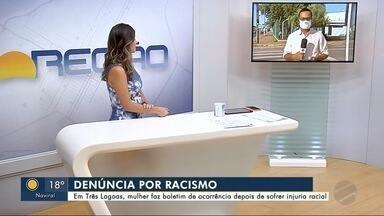 Em Três Lagoas, mulher faz boletim de ocorrência depois de sofrer injuria racial - Bom Dia Região