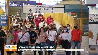 Metrô do Recife vai aumentar passagem para R$ 4,25 - Novo valor começa a ser cobrado no dia 20 de março, informou a CBTU nesta quinta-feira (11).