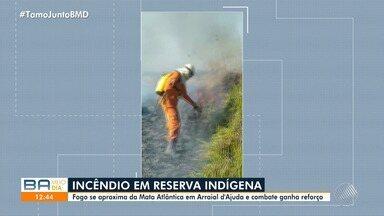 Incêndio em aldeia indígena se aproxima da Mata Atlântica em Arraial d'Ajuda - Caso aconteceu na semana passada, em Porto Seguro. Combate ao fogo ganha reforço.