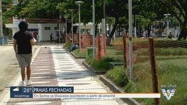 Santos começa a bloquear acesso às praias - Medida é para evitar aglomeração de turistas que procuram pelas praias da cidade.