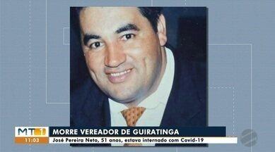 Vereador de Guiratinga morre vítima da Covid-19 - Vereador de Guiratinga morre vítima da Covid-19