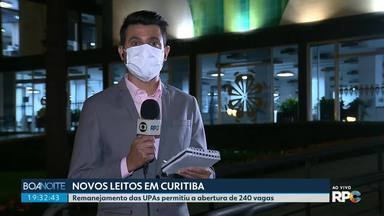 240 novos leitos foram abertos em Curitiba com a mudança nas UPAs - As UPAs agora funcionam também como centros de internação de pacientes com coronavírus.
