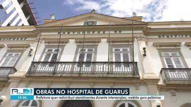 Prefeitura de Campos, RJ, quer redistribuir atendimentos durante obras no HGG - Hospital Geral de Guarus vai passar por reparos, mas medida proposta pela Prefeitura gera polêmica.