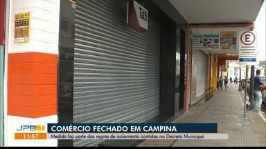 Comércio de Campina Grande é fechado neste fim de semana em respeito ao decreto estadual - Prefeituras publicaram novos decretos com medidas mais restritivas de isolamento e distanciamento social.