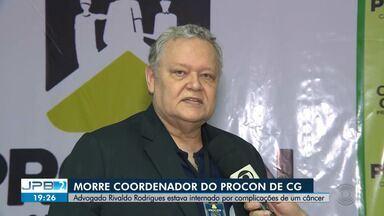 Coordenador do Procon Municipal morre em Campina Grande - Advogado Rivaldo Rodrigues estava internado por complicações de um câncer.