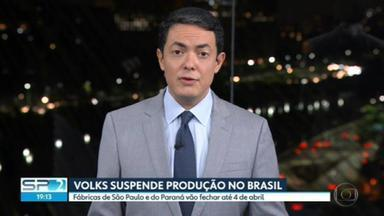 Volkswagen suspende produção no Brasil - Por agravamento da pandemia, até 4 de abril.