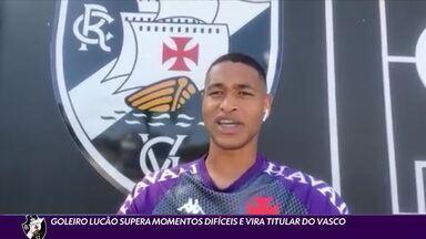 Goleiro Lucão supera momentos difíceis e vira titular do Vasco - Goleiro Lucão supera momentos difíceis e vira titular do Vasco