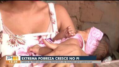 Extrema pobreza cresce no Piauí e cerca de 450 mil pessoas dependem de doações para viver - Extrema pobreza cresce no Piauí e cerca de 450 mil pessoas dependem de doações para viver