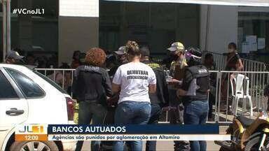 Agências bancárias são punidas por aglomeração em Altamira - Agências bancárias são punidas por aglomeração em Altamira