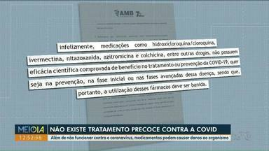 Tratamento precoce contra a Covid não existe, alerta Associação Médica Brasileira - Além de não funcionar contra o coronavírus, medicamentos podem causar danos ao organismo.