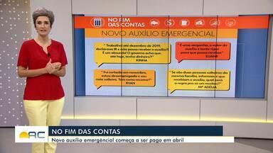 Quadro Fim das Contas explica retorno do auxílio emergencial - Quadro Fim das Contas explica retorno do auxílio emergencial