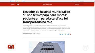 Hospital entregue pela prefeitura de São Paulo em fevereiro não tem elevadores adequados para transporte de pacientes internados - Prefeitura diz que equipamento será modernizado.