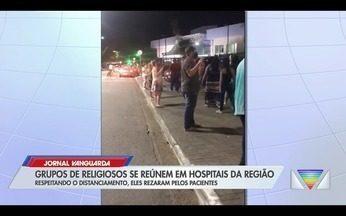Grupos religiosos se reúnem em frente a hospitais na região para rezar por doentes - Confira a reportagem exibida pelo Jornal Vanguarda.