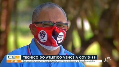 Técnico Raimundinho fala da vitória sobre a covid-19 - Saiba mais em g1.com.br/ce