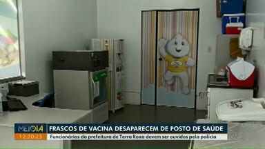 Frascos de vacina contra a Covid-19 desaparecem de posto de saúde, em Terra Roxa - Funcionários da prefeitura devem ser ouvidos pela polícia.