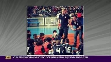 O passado dos meninos do Corinthians nas quadras de futsal - O passado dos meninos do Corinthians nas quadras de futsal