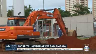 Samambaia vai ganhar hospital modular acoplado ao HRSam - O BRB vai investir R$ 14 milhões na estrutura com cem leitos de UTI exclusivas para tratamento da Covid-19.