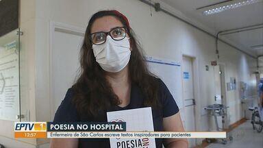 Enfermeira de São Carlos escreve poesias para pacientes - Textos inspiradores são distribuídos para quem está passando por momento difícil.