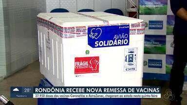 Rondônia recebe nova remessa de vacinas - 27.950 doses das vacinas CoronaVac e AstraZeneca, chegaram ao estado nesta quinta-feira, 08