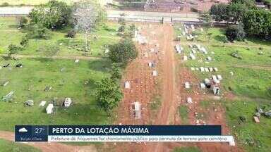 Cemitérios municipais de Ariquemes estão perto da lotação máxima - A prefeitura da cidade fez um chamamento público para tentar através de uma permuta ou de uma troca, conseguir um terreno para um novo cemitério.