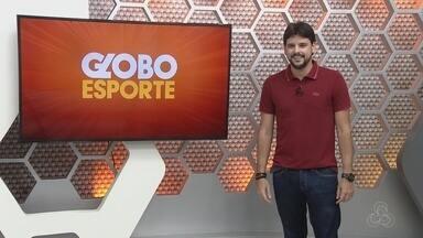 Veja a íntegra do Globo Esporte AM desta quinta-feira, dia 15 - Apresentação de Thiago Guedes