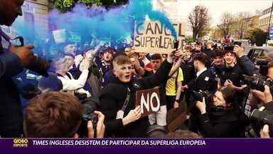 Após protestos de torcedores, times ingleses desistem de participar da Superliga Europeia - Após protestos de torcedores, times ingleses desistem de participar da Superliga Europeia