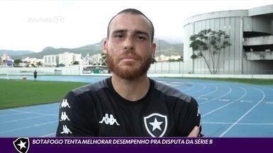 Botafogo tenta melhorar desempenho pra disputa da Série B - Botafogo tenta melhorar desempenho pra disputa da Série B