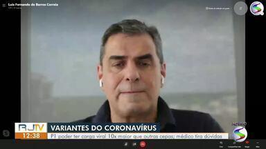 Médico explica sobre as novas variantes do coronavírus - Segundo um estudo de epidemiologia, a P1 (variante brasileira) pode ter carga viral dez vezes maior do que outras cepas.