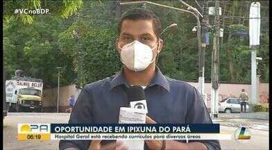 Hospital Geral de Ipixuna do Pará está recebendo currículos para diversas áreas - Hospital Geral de Ipixuna do Pará está recebendo currículos para diversas áreas