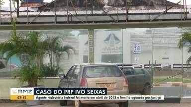 Caso do PRF Ivo Seixas continua sem desfecho - Agente rodoviário federal foi morto em abril de 2018 e família aguarda por Justiça.