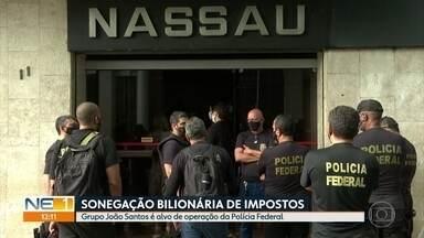 Grupo João Santos é investigado por sonegação fiscal - Dívida pode chegar a R$ 8,6 bilhões, diz Receita Federal. Dívidas trabalhistas também são alvo da operação.