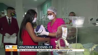 Mãe e recém-nascido internados em Campos recebem alta e podem se reencontrar - Ana Karolyna estava internada no Hospital Plantadores de Cana e chegou a ser intubada.