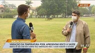 Médico de São José dos Campos traz orientações para a saúde durante o outono - Confira orientações.