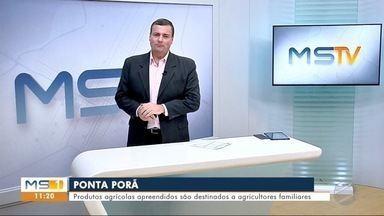 Produtos agrícolas apreendidos são destinados a agricultores familiares - MS1 Dourados