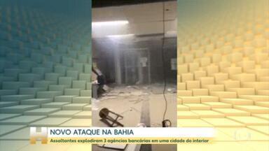 Ladrões de banco explodiram 3 agências no interior da Bahia - Foi o 24º ataque desse tipo no estado só neste ano.