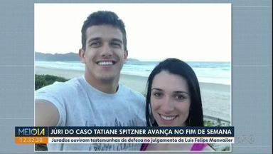 Júri do caso Tatiane Spitzner avança no fim de semana - Jurados ouviram testemunhas de defesa no julgamento de Luis Felipe Manvailer.