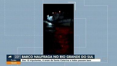 Barco com seis tripulantes catarinenses naufraga no Rio Grande do Sul - Barco com seis tripulantes catarinenses naufraga no Rio Grande do Sul