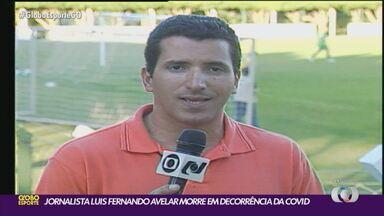 Luís Fernando Avelar morre em decorrência da Covid-19 - Jornalista tinha 47 anos e ficou cerca de dois meses internado