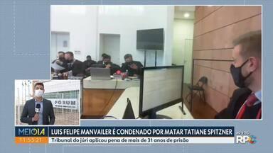 Luis Felipe Manvailer é condenado por matar Tatiane Spitzner - Tribunal do júri aplicou pena de mais de 31 anos de prisão.