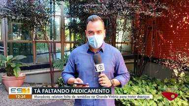 Moradores relatam falta de remédios na Grande Vitória para tratar doenças - Assista ao vídeo.