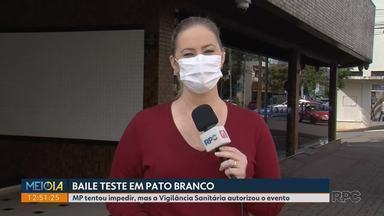 Baile teste é realizado em Pato Branco - Ministério Público tentou impedir, mas a Vigilância Sanitária autorizou o evento.