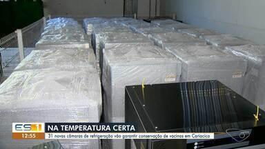 Cariacica recebe 31 câmaras de refrigeração para conservação de vacinas - Assista ao vídeo.
