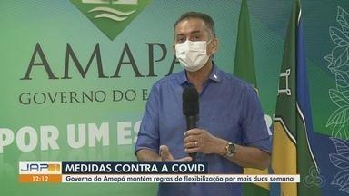 Em novo decreto, governo do Amapá mantém medidas preventivas por mais 15 dias - Em novo decreto, governo do Amapá mantém medidas preventivas por mais 15 dias