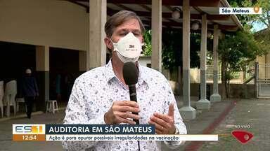 Vacinação em São Mateus, ES, passa por auditoria - Assista ao vídeo.